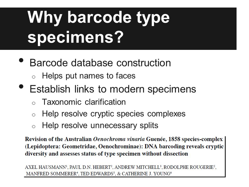Why barcode type specimens.