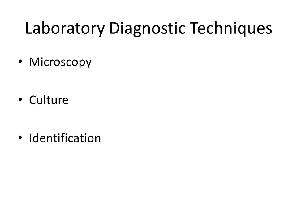 Laboratory Diagnostic Techniques Microscopy Culture Identification
