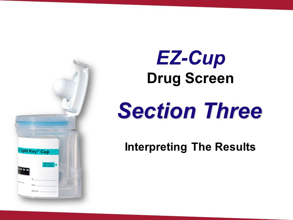 EZ-Cup Drug Screen Interpreting The Results Section Three