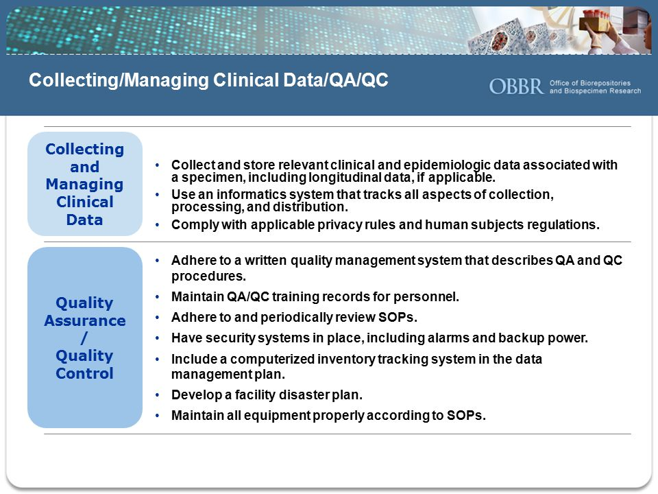 Collect and store relevant clinical and epidemiologic data associated with a specimen, including longitudinal data, if applicable.