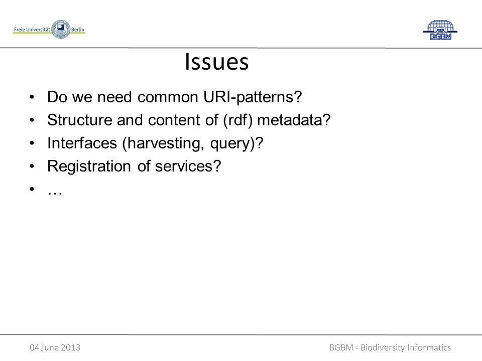 BGBM - Biodiversity Informatics04 June 2013 Do we need common URI-patterns.