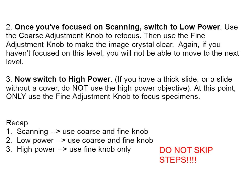 2. Once you've focused on Scanning, switch to Low Power. Use the Coarse Adjustment Knob to refocus. Then use the Fine Adjustment Knob to make the imag