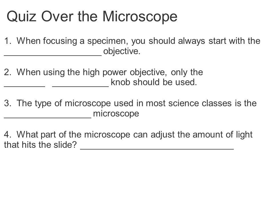 Quiz Over the Microscope 1.