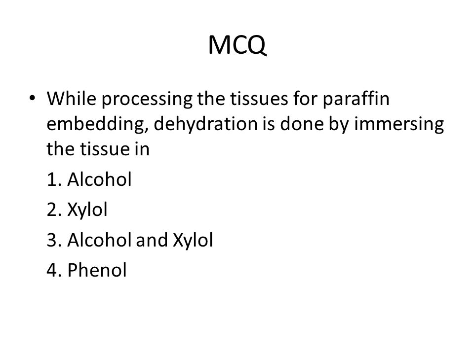 MCQ While processing the tissues for paraffin embedding, dehydration is done by immersing the tissue in 1.