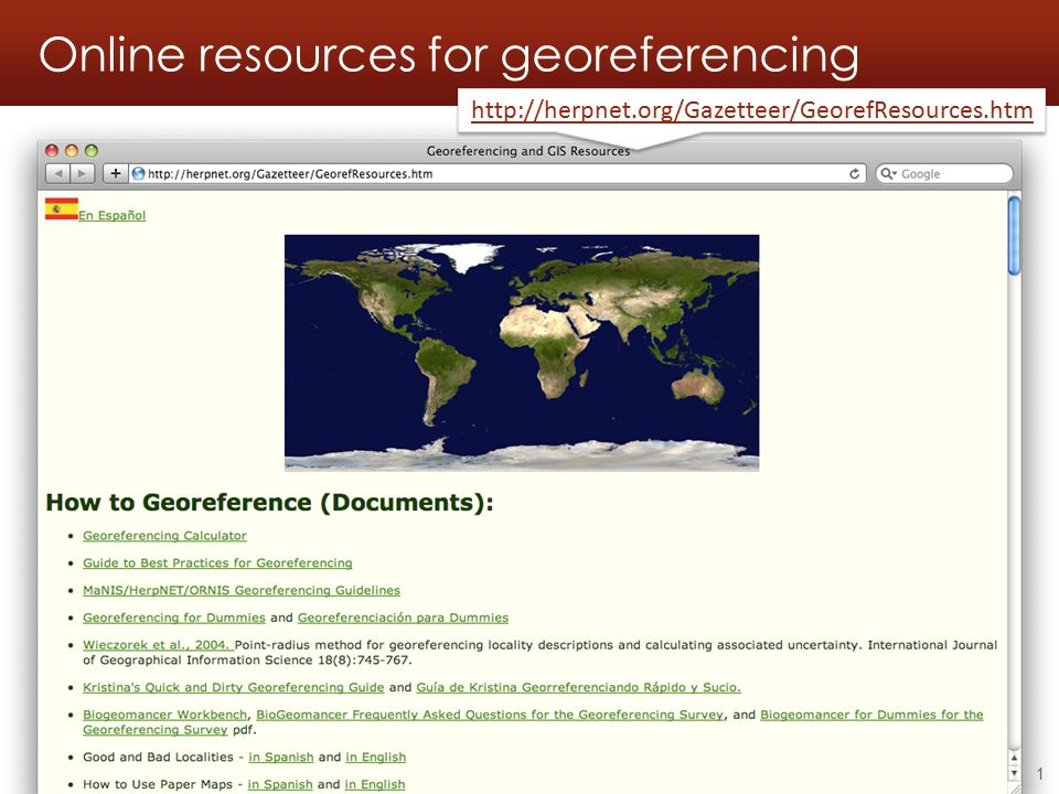 Online resources for georeferencing Georeferencing workshop - Online resources - 2011.05.21 1 http://herpnet.org/Gazetteer/GeorefResources.htm