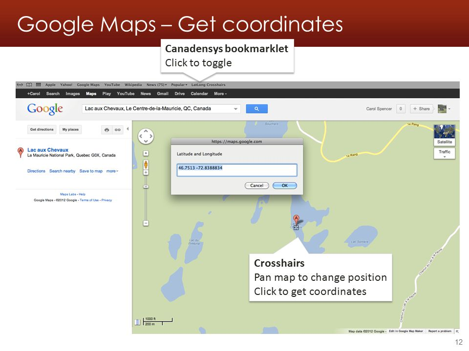Google Maps – Get coordinates 12 Canadensys bookmarklet Click to toggle Canadensys bookmarklet Click to toggle Crosshairs Pan map to change position Click to get coordinates Crosshairs Pan map to change position Click to get coordinates