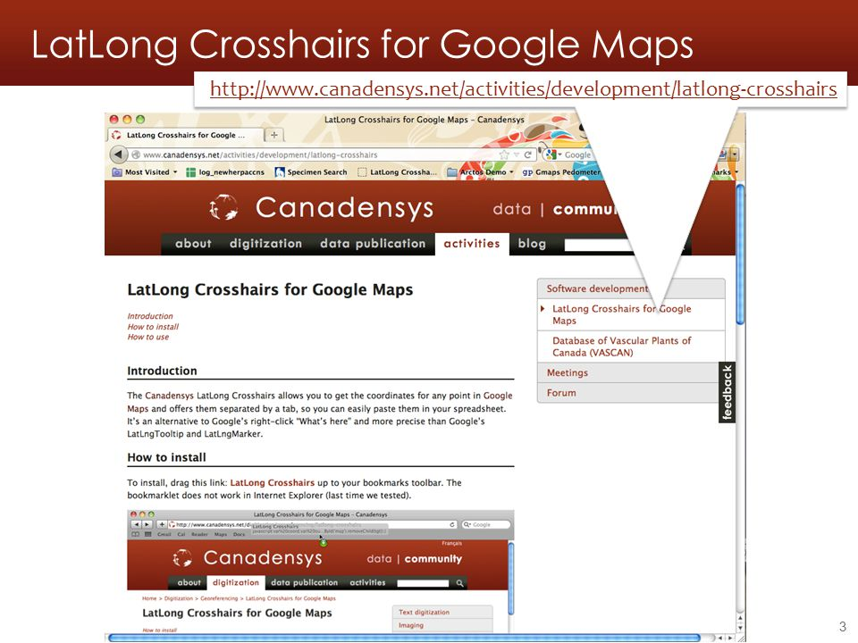 LatLong Crosshairs for Google Maps 3 http://www.canadensys.net/activities/development/latlong-crosshairs