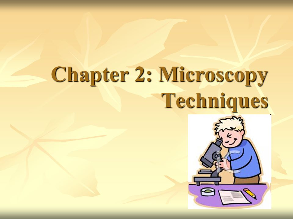 Chapter 2: Microscopy Techniques