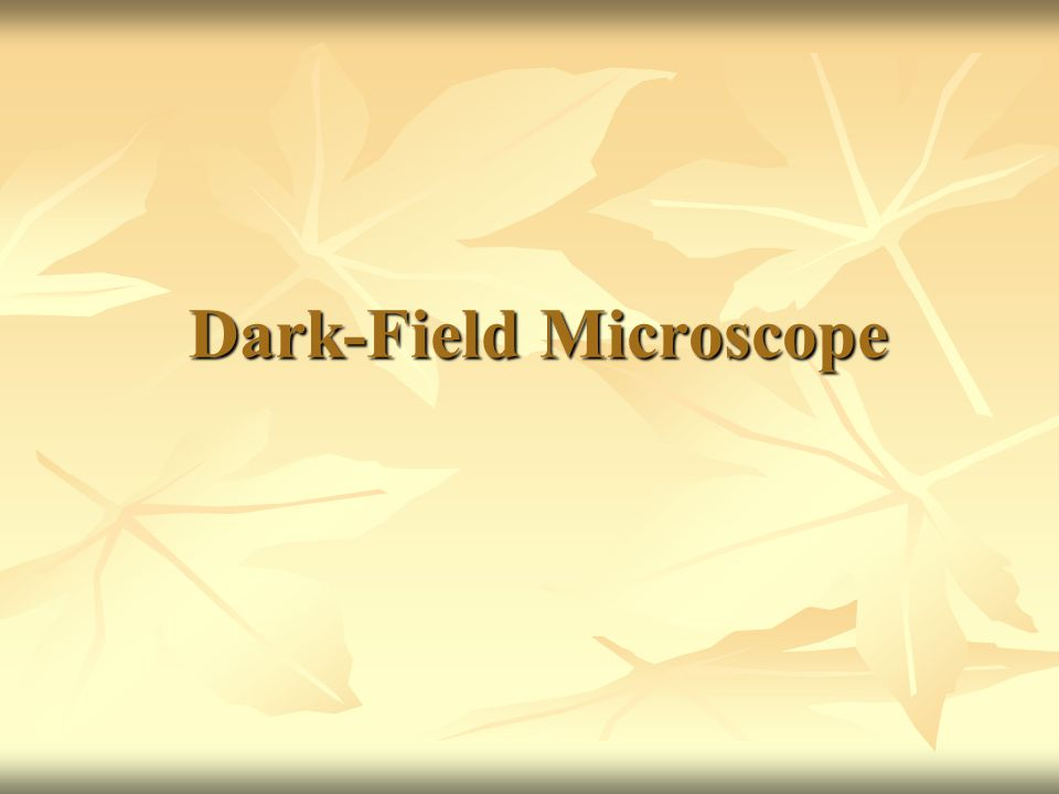 Dark-Field Microscope