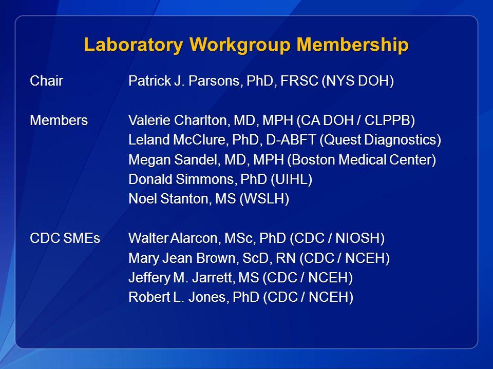 Laboratory Workgroup Membership ChairPatrick J.