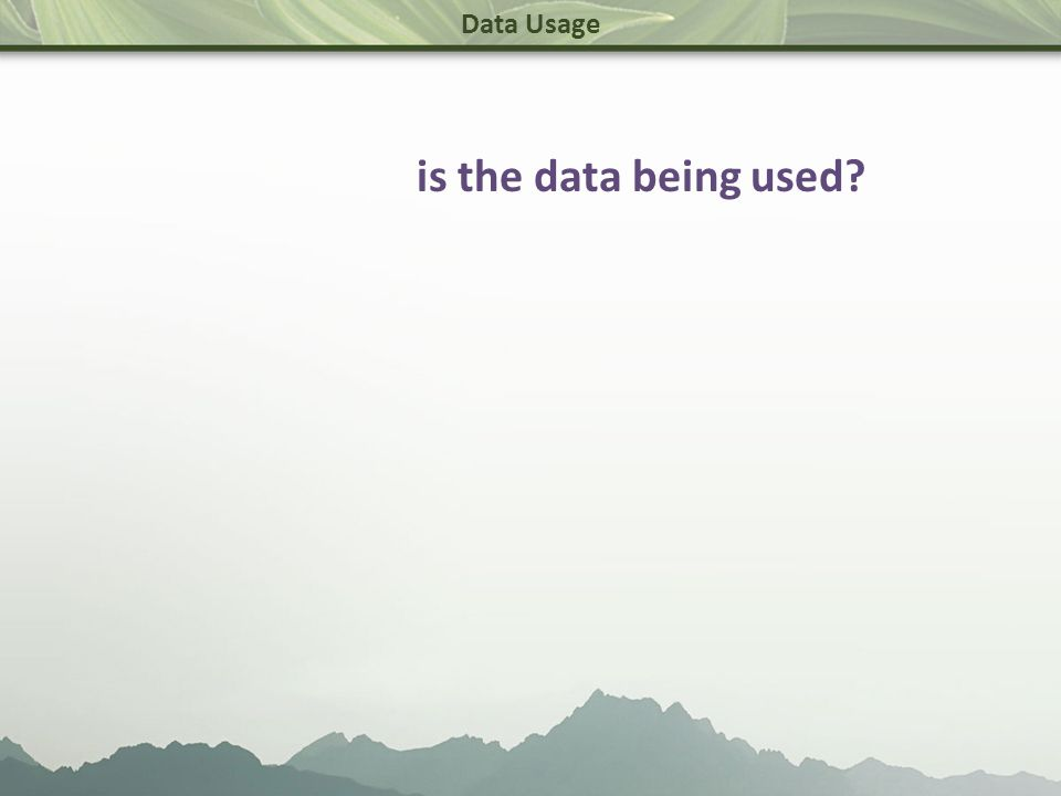 Data Usage is the data being used