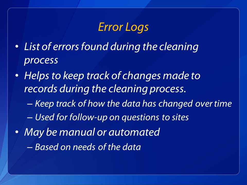 List of errors found during the cleaning process Helps to keep track of changes made to records during the cleaning process.