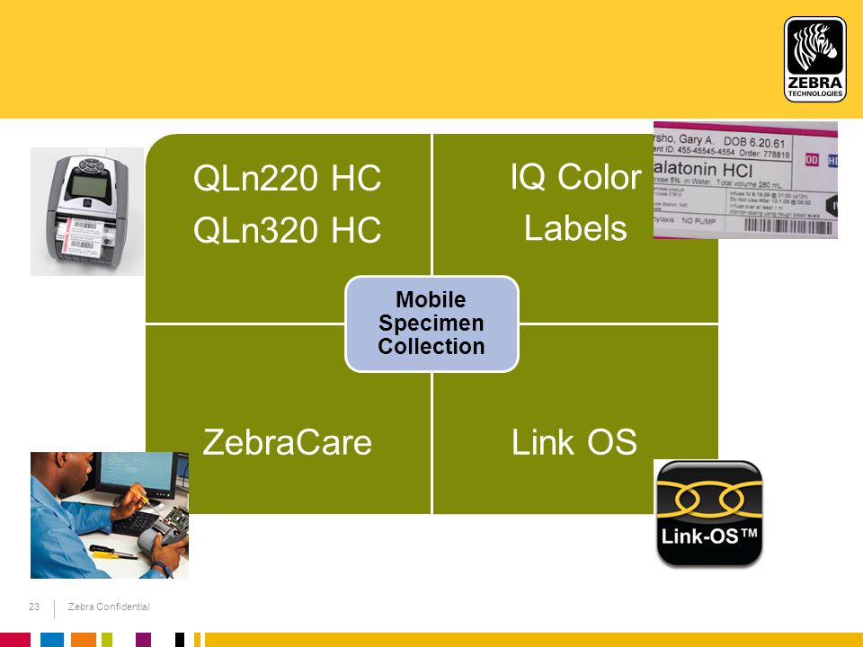 Zebra Confidential23 QLn220 HC QLn320 HC IQ Color Labels ZebraCareLink OS Mobile Specimen Collection