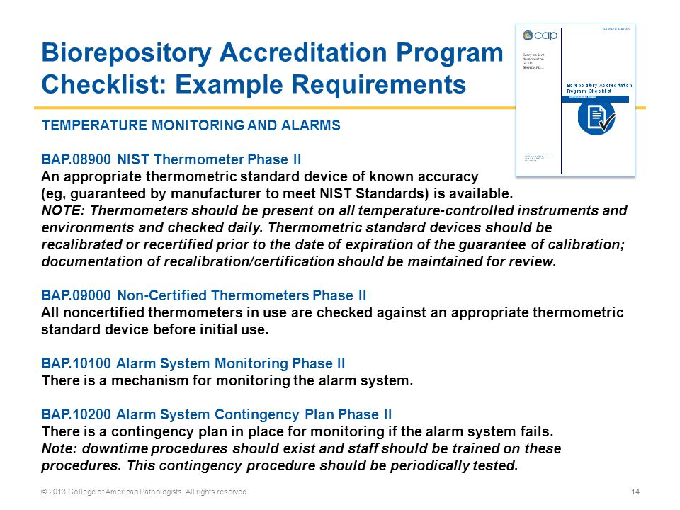 14© 2013 College of American Pathologists. All rights reserved. Biorepository Accreditation Program Checklist: Example Requirements 14 TEMPERATURE MON