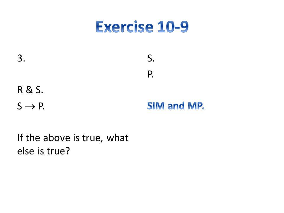 3. R & S. S  P. If the above is true, what else is true