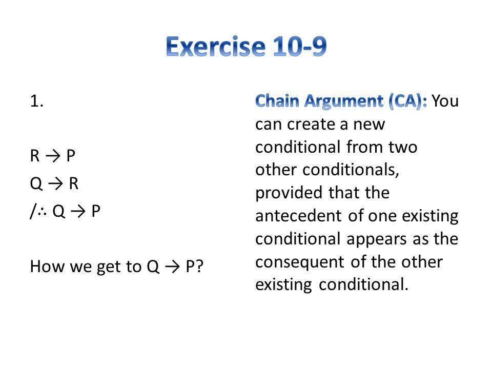 1. R → P Q → R / ∴ Q → P How we get to Q → P