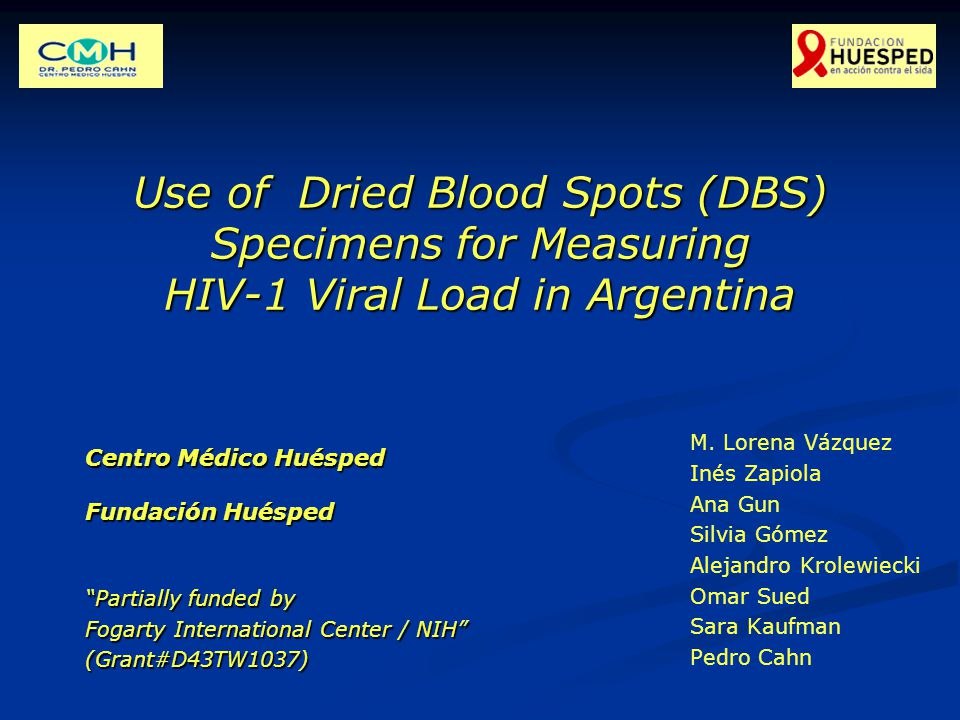 Use of Dried Blood Spots (DBS) Specimens for Measuring HIV-1 Viral Load in Argentina M.
