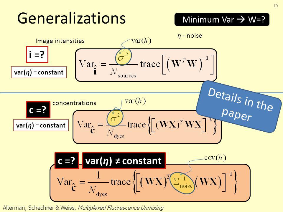 Generalizations 19 var(η) = constant i =. c =.