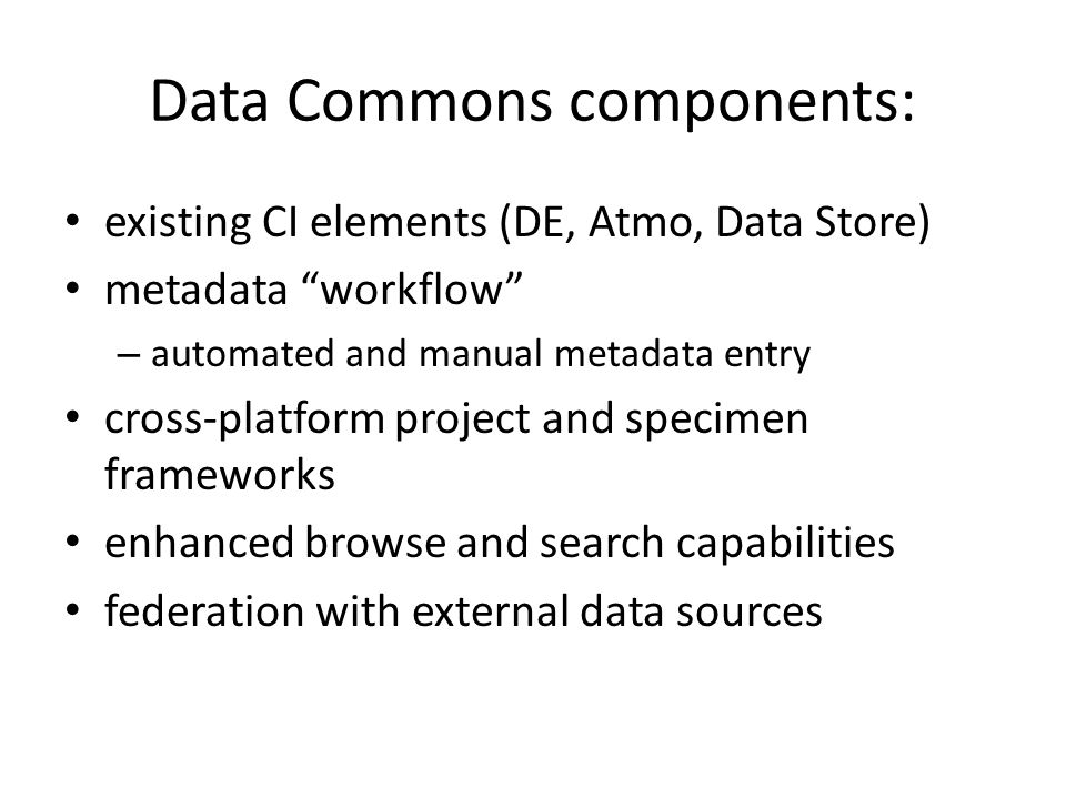 "Data Commons components: existing CI elements (DE, Atmo, Data Store) metadata ""workflow"" – automated and manual metadata entry cross-platform project"