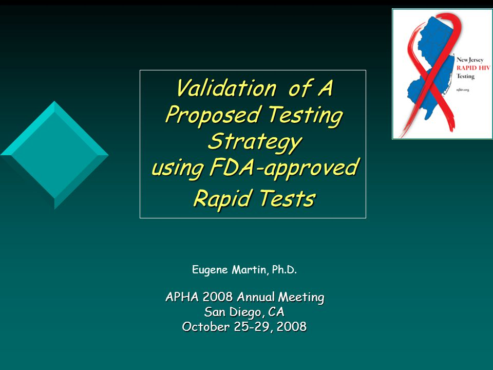 Validation of A Proposed Testing Strategy using FDA-approved Rapid Tests Eugene Martin, Ph.D.