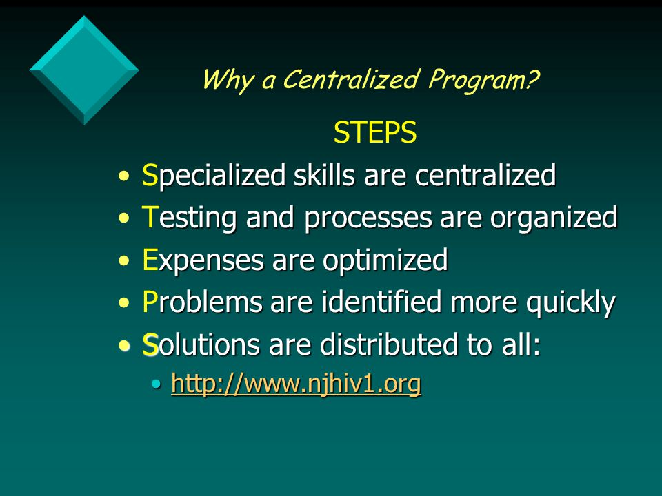 Why a Centralized Program.
