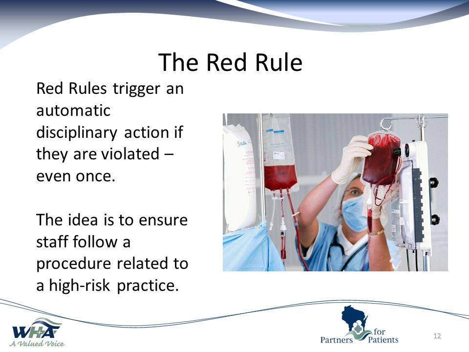 The Red Rule 12 Red Rules trigger an automatic disciplinary action if they are violated – even once.