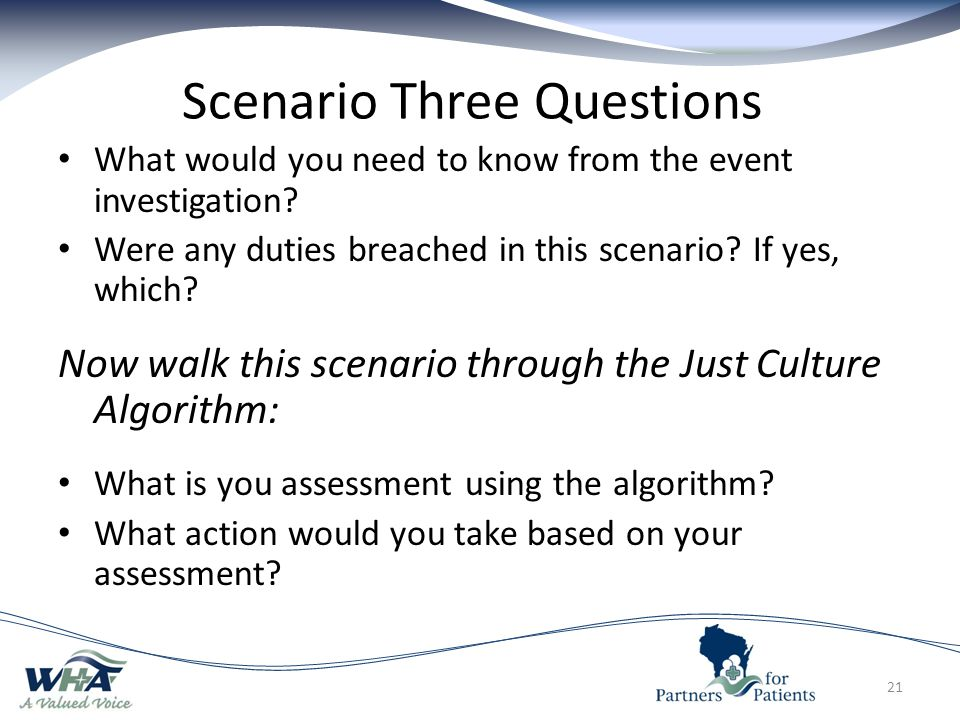 Scenario Three Questions What would you need to know from the event investigation.