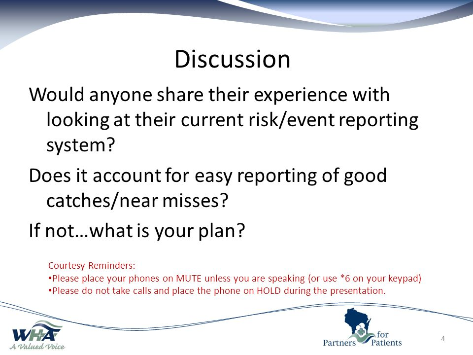 Discussion 4 Would anyone share their experience with looking at their current risk/event reporting system.