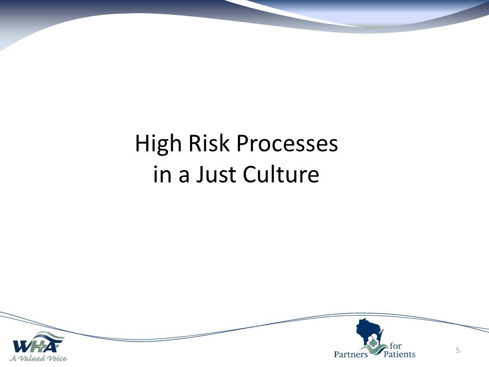 High Risk Processes in a Just Culture 5