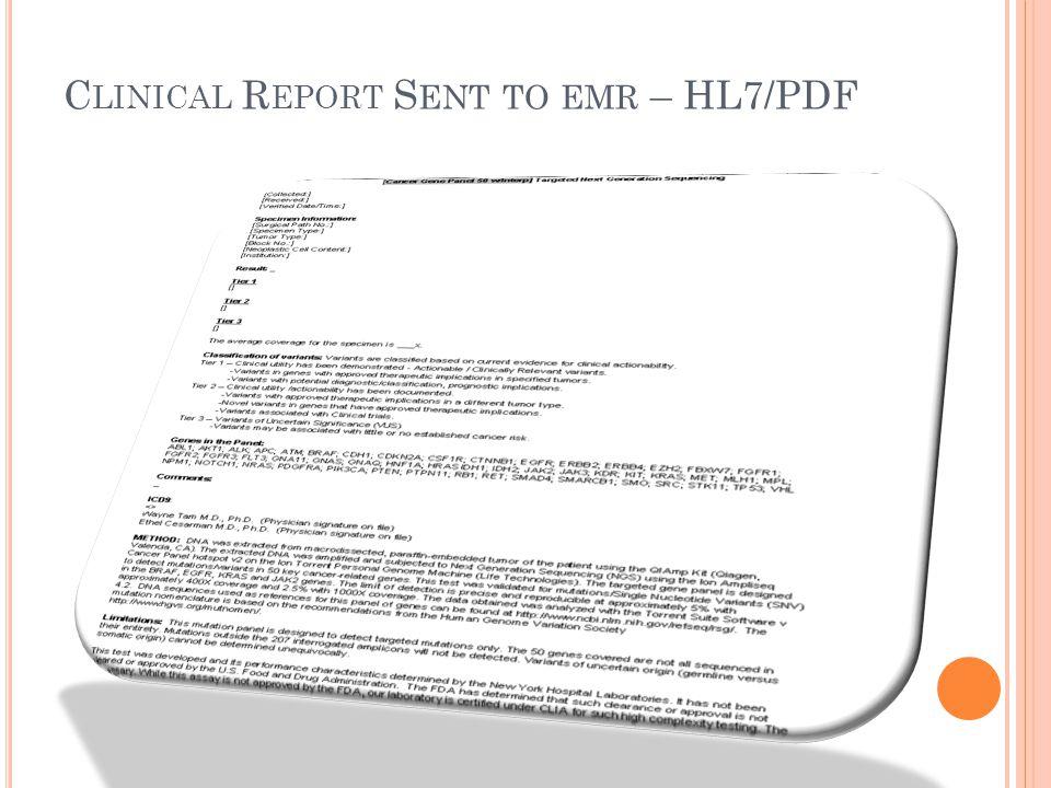 C LINICAL R EPORT S ENT TO EMR – HL7/PDF