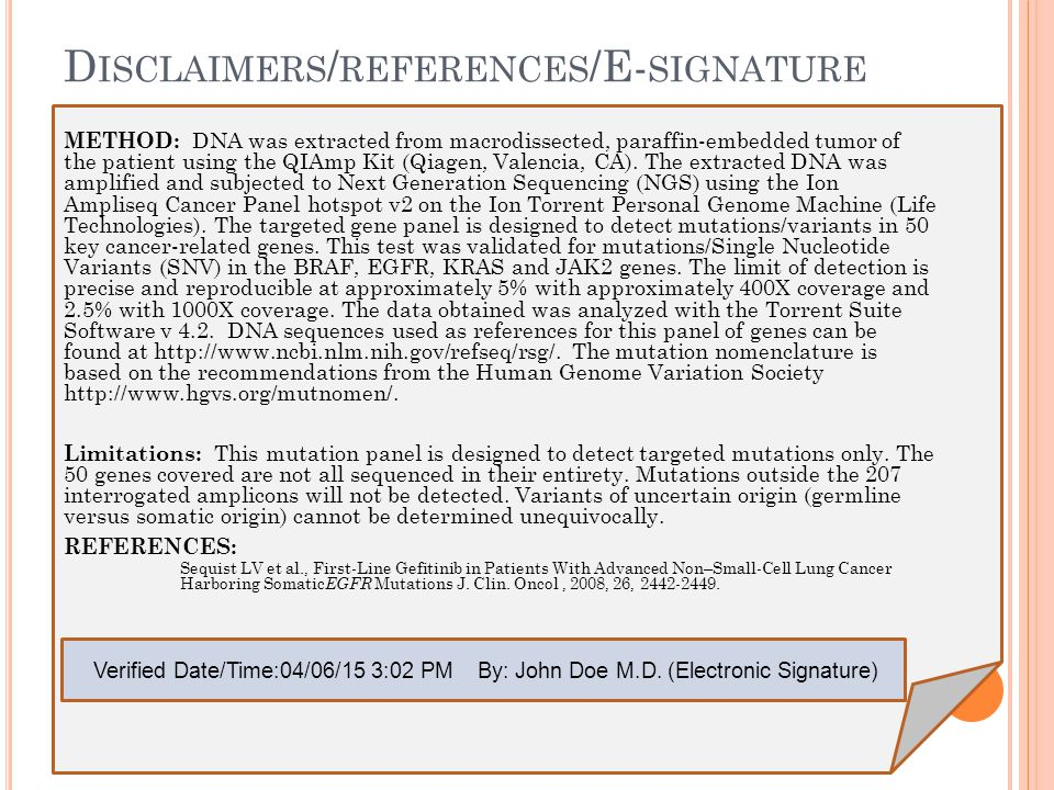 D ISCLAIMERS / REFERENCES /E- SIGNATURE METHOD: DNA was extracted from macrodissected, paraffin-embedded tumor of the patient using the QIAmp Kit (Qiagen, Valencia, CA).
