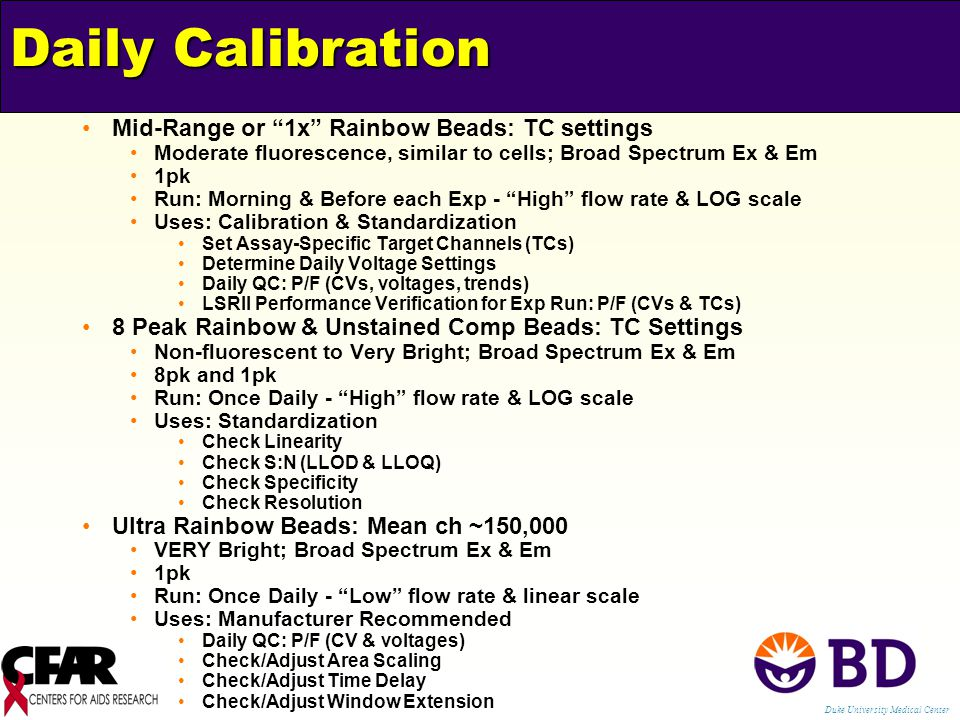 "Daily Calibration Mid-Range or ""1x"" Rainbow Beads: TC settings Moderate fluorescence, similar to cells; Broad Spectrum Ex & Em 1pk Run: Morning & Befo"