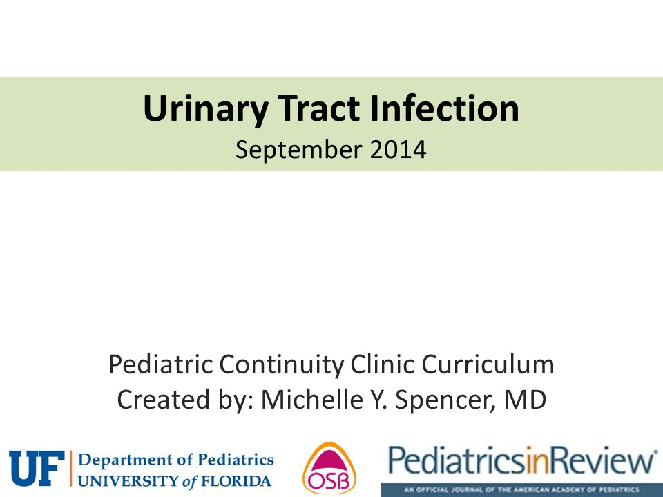 Objectives Describe the association of urinary tract infections (UTIs) and unexplained fever in infants Discuss the management of suspected UTI Review the use of radiologic studies to diagnose vesicoureteral reflux (VUR)