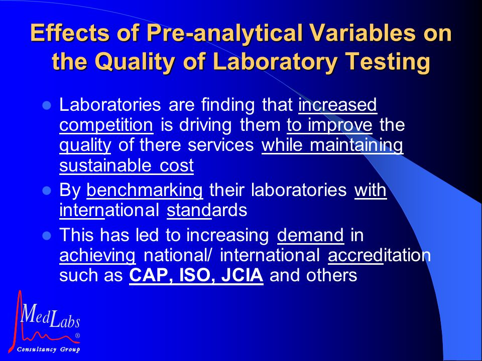 Laboratories are finding that increased competition is driving them to improve the quality of there services while maintaining sustainable cost By ben