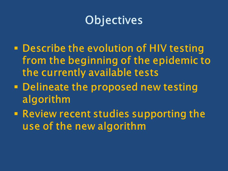 Evaluation of an alternative supplemental testing strategy for HIV diagnosis by retrospective analysis of clinical HIV testing data  Retrospective analysis of test results to compare algorithms  38,257 specimens  Proposed algorithm outperformed current  More sensitive for detecting HIV-1 infection, greater number definitive results, detected HIV-2 more efficiently Journal of Clinical Virology 52S (2011) S35– S40