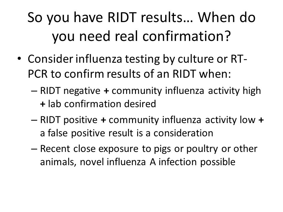 Testing Hospitalized Patients Influenza testing is recommended for hospitalized patients with suspected influenza.