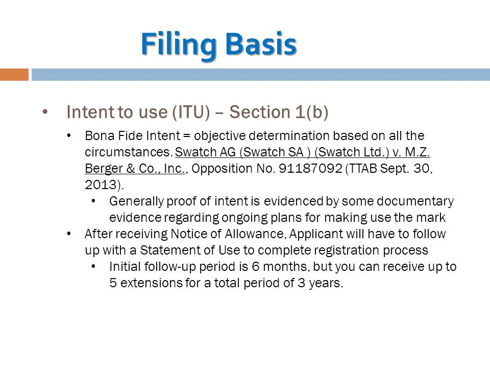 Intent to use (ITU) – Section 1(b) Bona Fide Intent = objective determination based on all the circumstances.