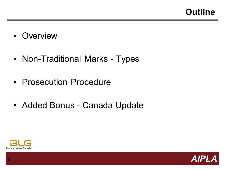 2 2 AIPLA Firm Logo 2 Outline Overview Non-Traditional Marks - Types Prosecution Procedure Added Bonus - Canada Update