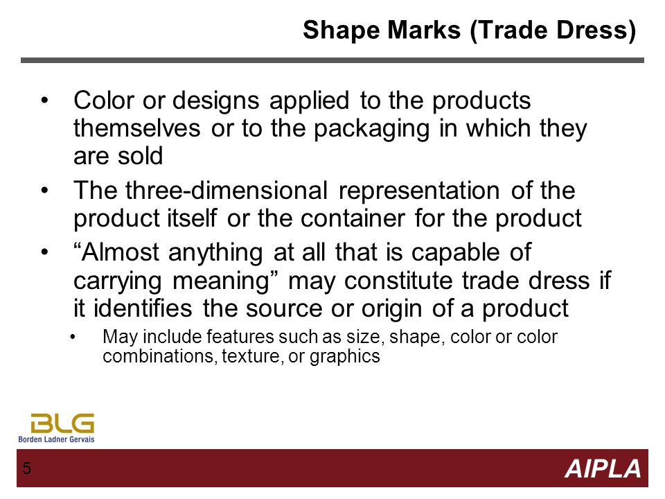 4 4 AIPLA Firm Logo 4 Types of Non-Traditional Trade-marks Shape marks (Trade Dress, Get-up) Sensory marks Sound Color Scent Taste Motion marks Appear