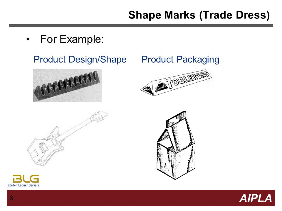 6 6 AIPLA Firm Logo 6 Shape Marks (Trade Dress) For Example: Product Design/ShapeProduct Packaging