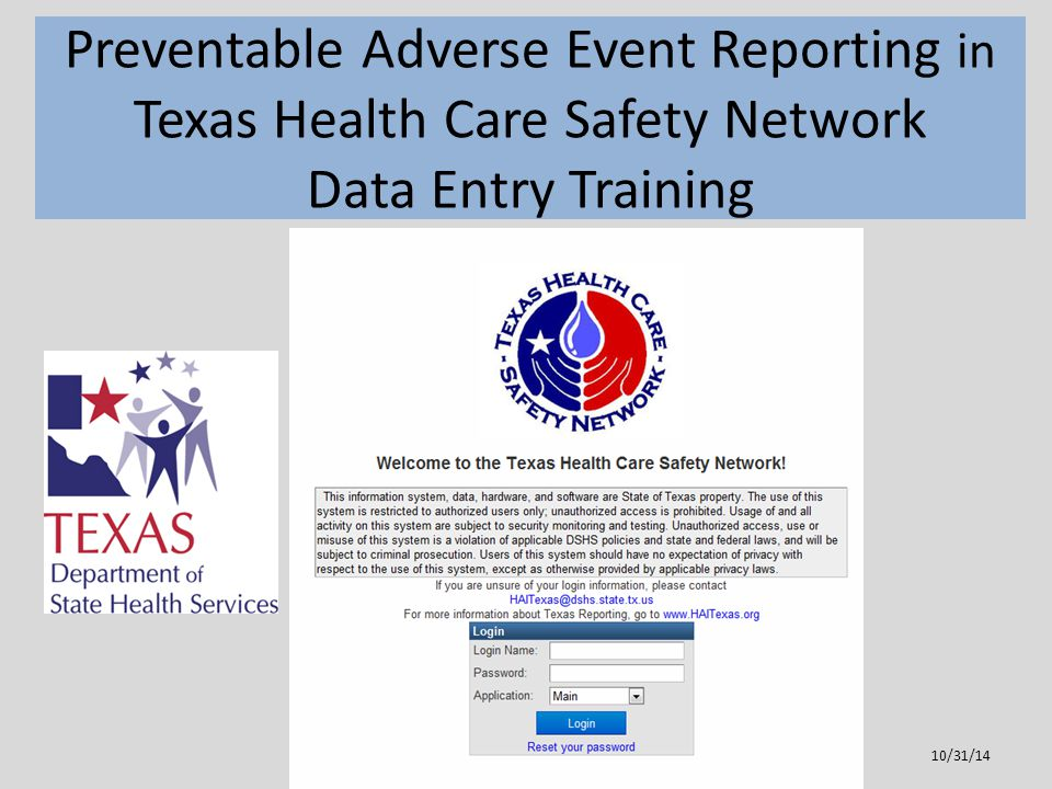 Preventable Adverse Event Reporting in Texas Health Care Safety Network Data Entry Training 10/31/14