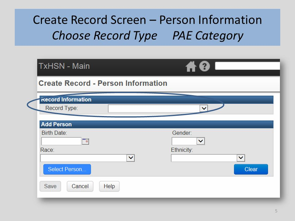 5 Create Record Screen – Person Information Choose Record Type PAE Category