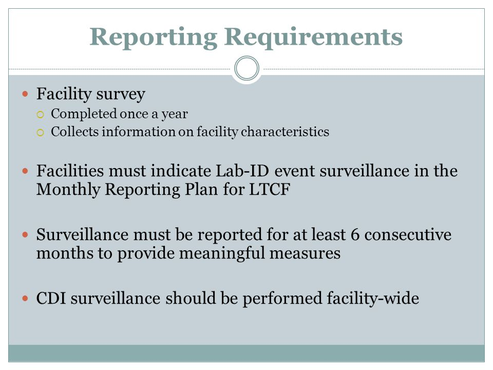 Reporting Requirements Facility survey  Completed once a year  Collects information on facility characteristics Facilities must indicate Lab-ID even