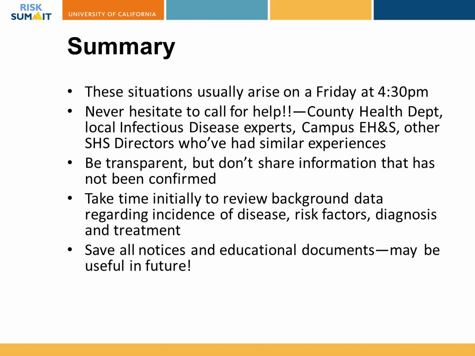 Summary These situations usually arise on a Friday at 4:30pm Never hesitate to call for help!!—County Health Dept, local Infectious Disease experts, C