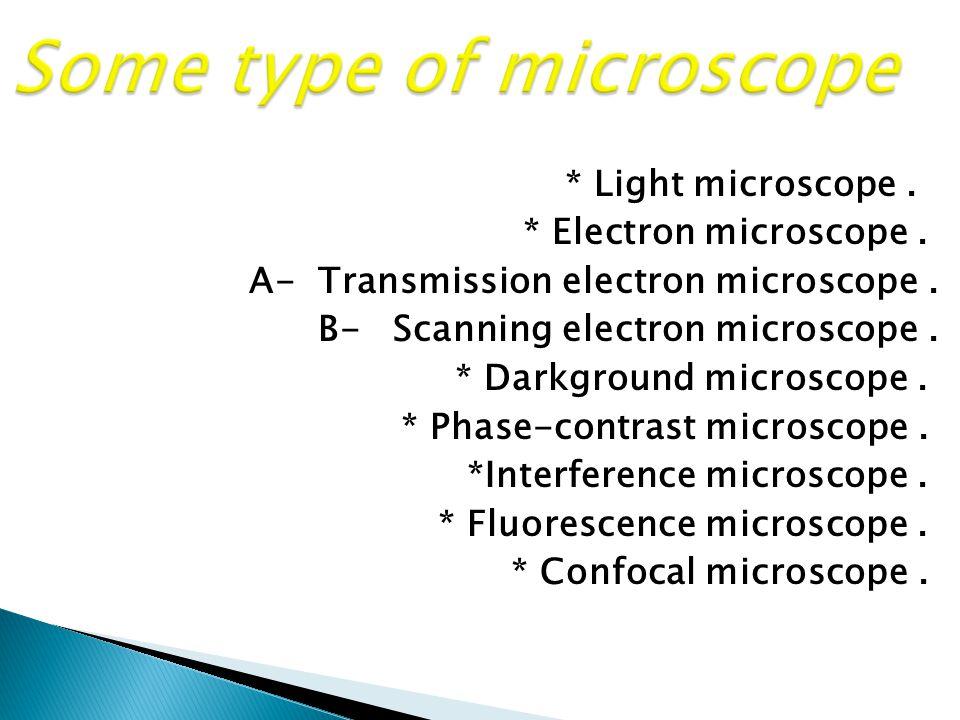 I- Microscopes using visible beams: 1-Optical light microscope.