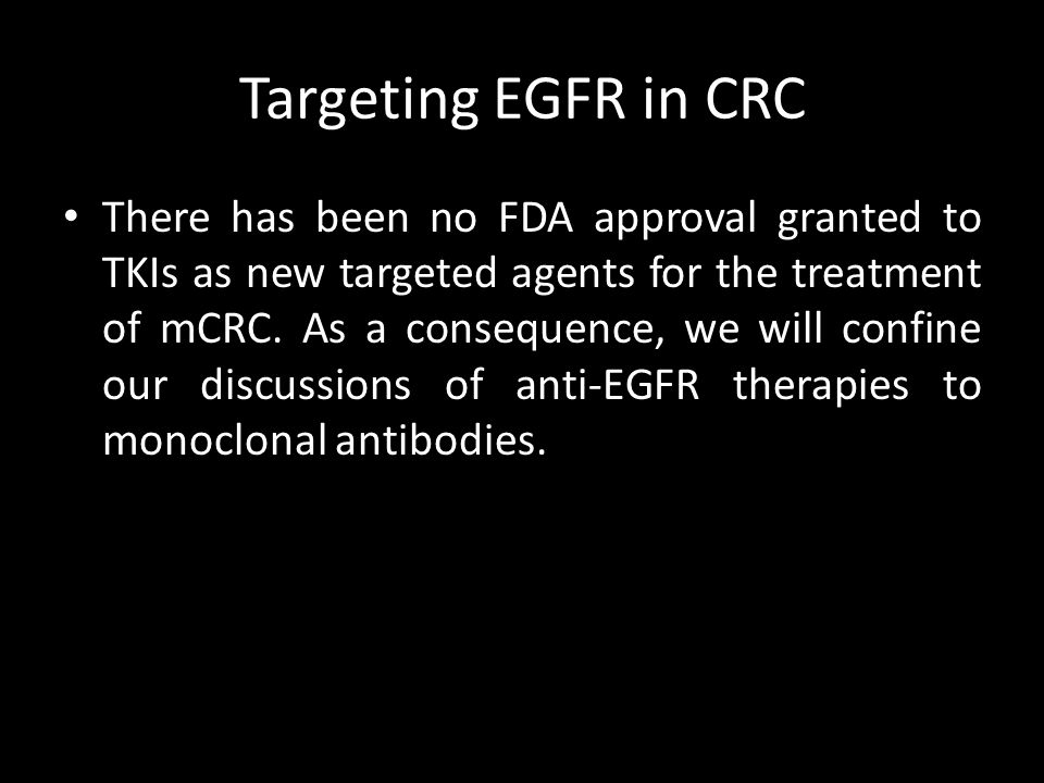 There has been no FDA approval granted to TKIs as new targeted agents for the treatment of mCRC.