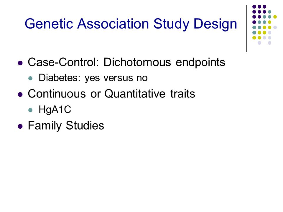 Low HeritabilityHigh Sample Size Family Study Association Study Low High High Genetic complexityLow
