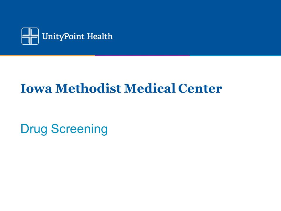 Iowa Methodist Medical Center Drug Screening