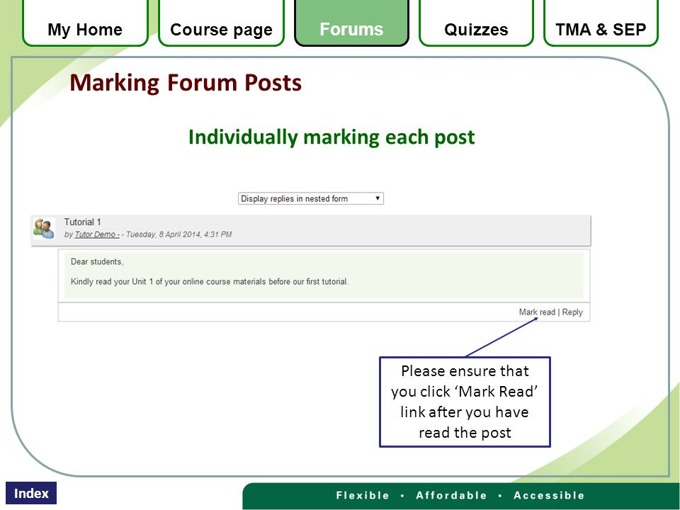 Individually marking each post Please ensure that you click 'Mark Read' link after you have read the post Marking Forum Posts QuizzesTMA & SEPMy HomeCourse page Forums Index