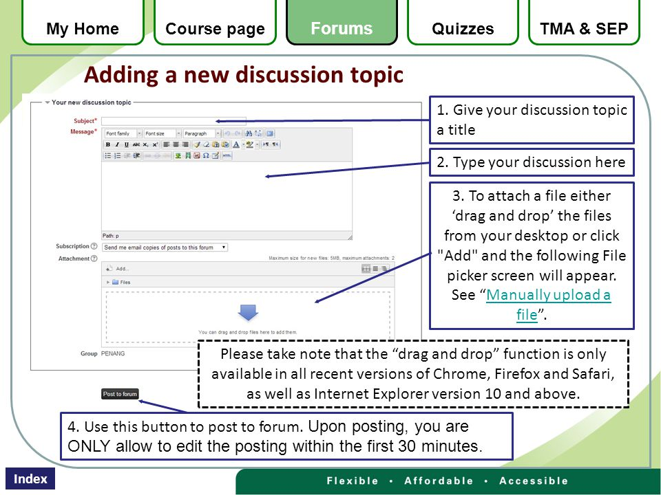 1. Give your discussion topic a title 2. Type your discussion here 4. Use this button to post to forum. Upon posting, you are ONLY allow to edit the p